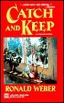 Catch & Keep - Ronald Weber