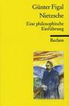 Nietzsche: Eine philosophische Einführung - Günter Figal