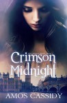 Crimson Midnight (An Urban Fantasy Romance) (The Crimson Series Book 1) - Amos Cassidy