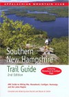Southern New Hampshire Trail Guide, 2nd: AMC Guide to Hiking Mt. Monadnock, Mt. Cardigan, and the Lakes Region - Gene Daniell, Steven D. Smith