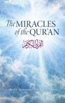 The Miracles Of The Quran - SHAYKH MUHAMMAD MITWALLI AL-SHA'RAWI, Huda Khattab, Muhammaed Isa Whaley, Abd Al-Latif Salazar, Dr M Alserougii