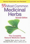55 Most Common Medicinal Herbs: The Complete Natural Medicine Guide - Heather Boon, Michael Smith