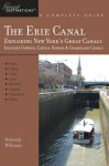 Explorer's Guide Erie Canal: A Great Destination: Exploring New York's Great Canals Includes the Oswego, Cayuga-Seneca and Champlain Canals - Deborah Williams