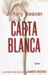 Carta Blanca = Carte Blanche - Jeffery Deaver