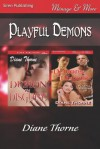 Playful Demons (Demon in Disguise & Demons in Disguise) - Diane Thorne