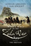 Who's Who in the Zulu War 1879: Vol 1 - The British - Ian Knight