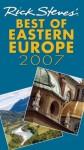 Rick Steves' Best of Eastern Europe 2007 - Rick Steves, Cameron Hewitt