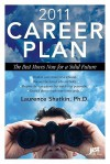 2011 Career Plan: The Best Moves Now for a Solid Future - Laurence Shatkin