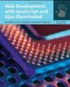 Web Development With Javascript And Ajax Illuminated (Jones and Bartlett Illuminated) - Richard Allen, Kai Qian, Xiang Fu, LiXin Tao