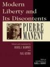 Modern Liberty and Its Discontents - Pierre Manent, Daniel J. Mahoney, Paul Seaton