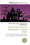 Harry Potter And The Philosopher´s Stone (Film): Fantasy, Adventure, Harry Potter And The Philosopher´s Stone, J. K. Rowling, Chris Columbus (Filmmaker), ... Series), Harry Potter (Character), Hogwarts - Frederic P. Miller, Agnes F. Vandome, John McBrewster