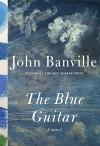 The Blue Guitar: A novel - John Banville