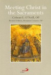 Meeting Christ in the Sacraments - Colman E. O'Neill