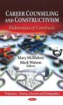 Career Counseling and Constructivism: Elaboration of Constructs (Professions - Training, Education and Demographics) - Mary McMahon