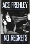 By Ace Frehley - No Regrets: A Rock 'n' Roll Memoir (10/16/11) - Ace Frehley