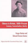 Chinese in Britain, 1800- Present: Economy, Transnationalism and Identity - Terence Gomez, Gregor Benton