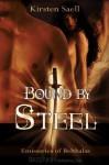 Bound by Steel (Emissaries of Belthalas) - Kirsten Saell