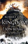The Lion Wakes (Kingdom Series, #1) - Robert Low