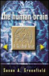 The Human Brain: A Guided Tour - Susan A. Greenfield