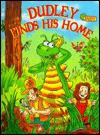 Dudley Finds His Home - W. C. Craig, Alex Galatis