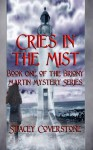 Cries in the Mist: Book One of the Briony Martin Mystery Series - Stacey Coverstone