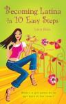 Becoming Latina in 10 Easy Steps - Lara Rios
