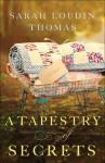 A Tapestry of Secrets - Sarah Loudin Thomas