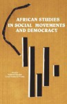 African Studies in Social Movements and Democracy - Mahmood Mamdani