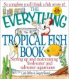 The Everything Tropical Fish Book - Carlo DeVito, Gregory Skomal, Gregory Skokal