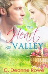 In the Heart of Valley - C. Deanne Rowe