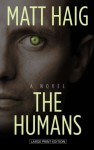 The Humans (Thorndike Press Large Print Reviewers' Choice) by Matt Haig (2013-12-04) - Matt Haig;