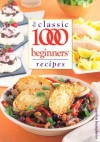 The Classic 1000 Beginners' Recipes - Carolyn Humphries