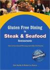 Gluten Free Dining in Steak and Seafood Restaurants - Kim Koeller, Robert La France, Katie Mayer