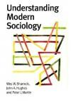 Understanding Modern Sociology - Wes W. Sharrock, Alan Pratt, John A. Hughes