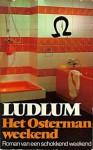 Het Osterman weekend: Roman van een schokkend weekend - Robert Ludlum