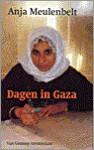 Dagen in Gaza - Anja Meulenbelt