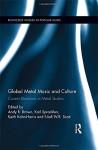 Global Metal Music and Culture: Current Directions in Metal Studies (Routledge Studies in Popular Music) - Andy R. Brown, Karl Spracklen, Keith Kahn-Harris, Niall Scott