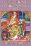 Civilization of the Renaissance in Italy - Jacob Burkhardt