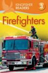 Firefighters (Kingfisher Readers Level 3) - Chris Oxlade, Thea Feldman
