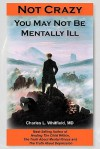 Not Crazy: You May Not Be Mentally Ill - Charles L. Whitfield, Donald Brennan