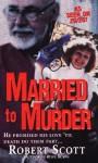 Married To Murder - Robert Scott