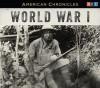 NPR American Chronicles: World War I - National Public Radio