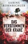 Das Verstummen der Krähe: Kriminalroman (Kristina-Mahlo-Reihe, Band 1) - Sabine Kornbichler
