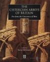 Cistercian Abbeys in Britain - Janet Burton, Glyn Coppack