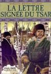La lettre signée du Tsar - Evelyne Brisou-Pellen
