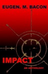 Impact - Eugen M. Bacon