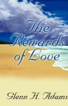 The Rewards of Love - Glenn H. Adams