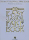 "The Easy Classical Fake Book: Melody, Lyrics and Simplified Chords: Over 125 Pieces in the Key of ""C"" - Hal Leonard Publishing Company"