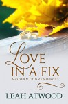 Love in a Fix: A Contemporary Christian Romance (Modern Conveniences Book 1) - Leah Atwood