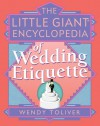 The Little Giant Encyclopedia of Wedding Etiquette (Little Giant Encyclopedias) - Wendy Toliver